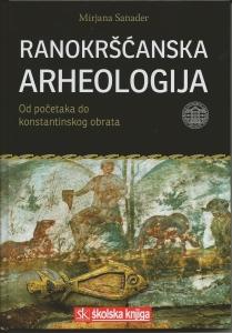 Ranokršćanska arheologija. Od početaka do konstantinskog obrata