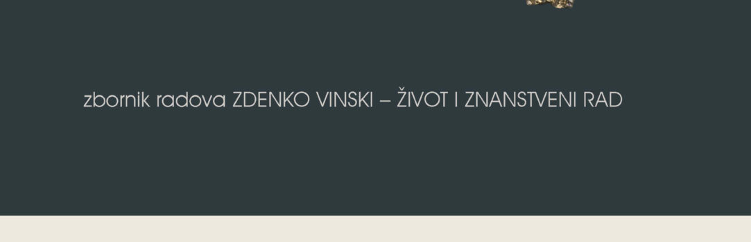 "Objavljen je zbornik radova sa znanstvenog skupa ""Zdenko Vinski – život i znanstveni rad"""
